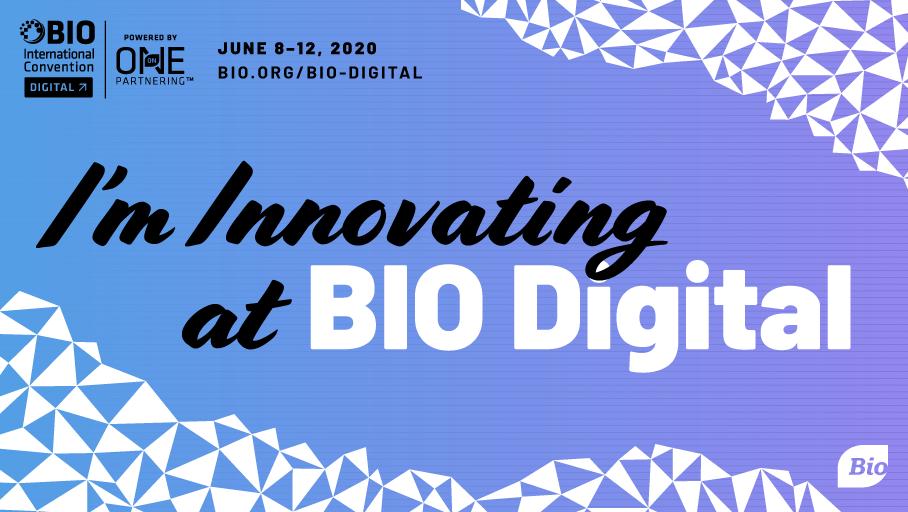 I'm innovating at BIO Digital 2020