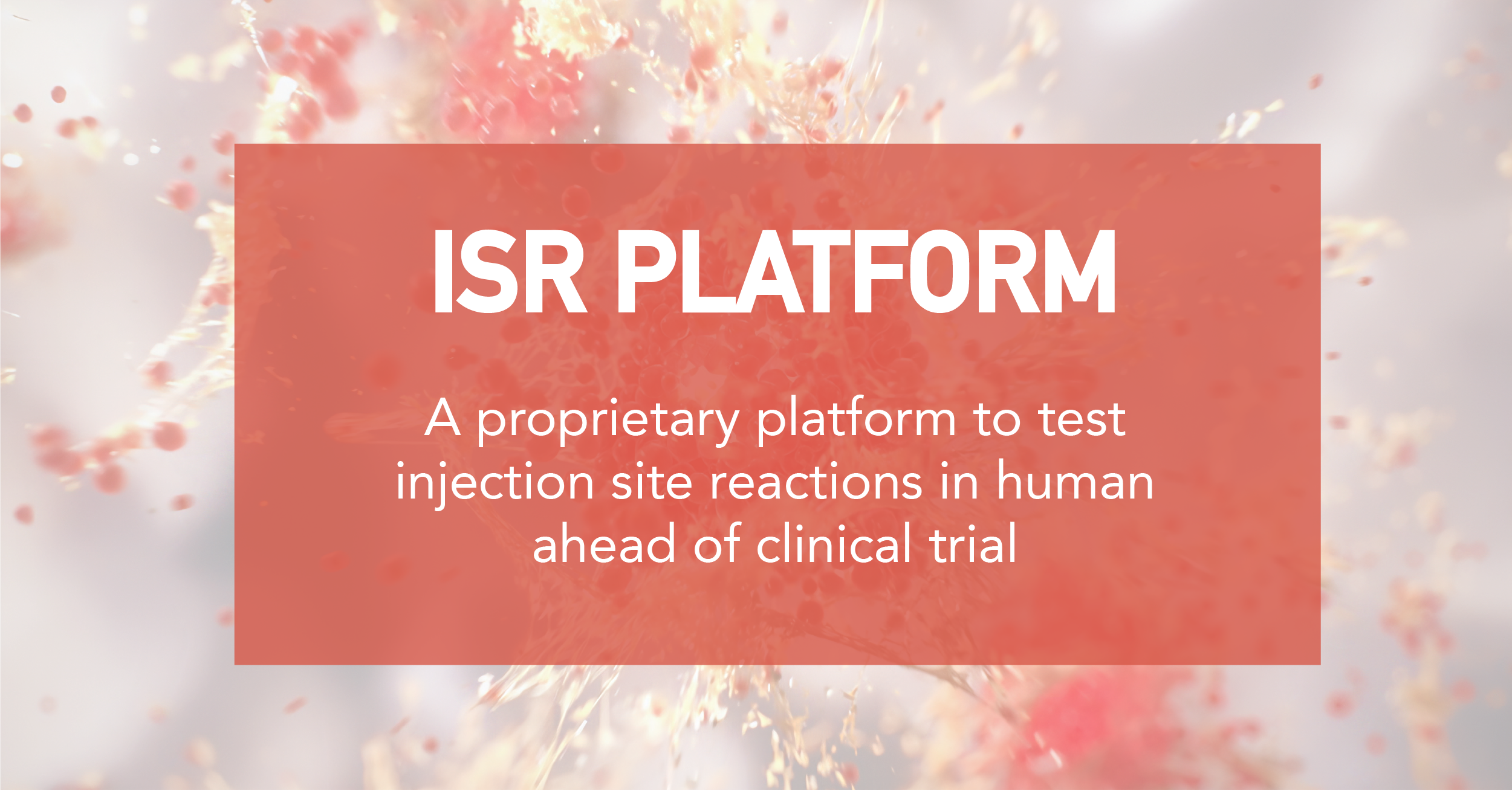 Injection site reactions are common upon subcutaneous injection of biologics. Genoskin support drug development by offering a new platform of services dedicated to this specific adverse effect